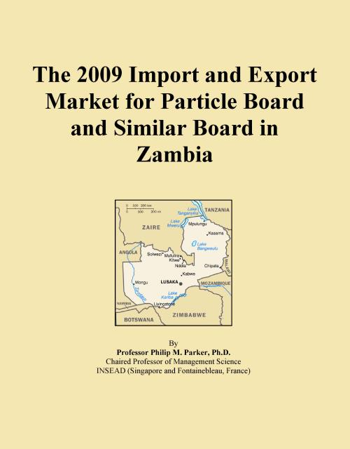 The 2009 Import and Export Market for Particle Board and Similar Board in Zambia - Product Image