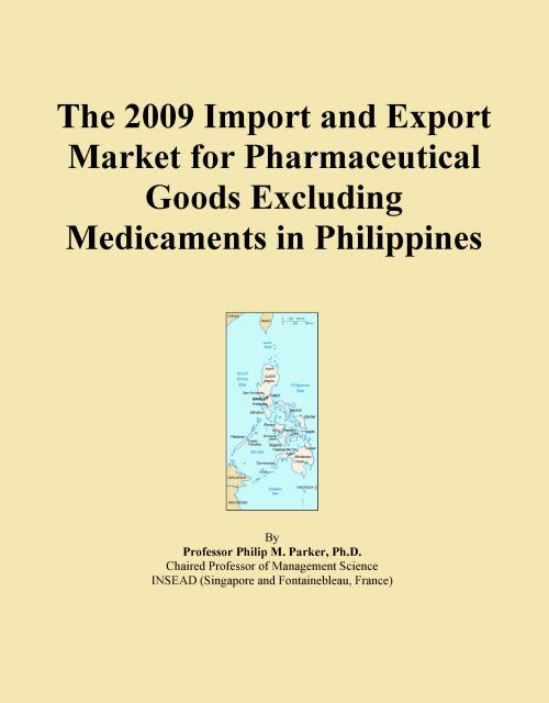 The 2009 Import and Export Market for Pharmaceutical Goods Excluding Medicaments in Philippines - Product Image