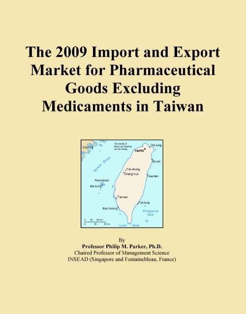 The 2009 Import and Export Market for Pharmaceutical Goods Excluding Medicaments in Taiwan - Product Image