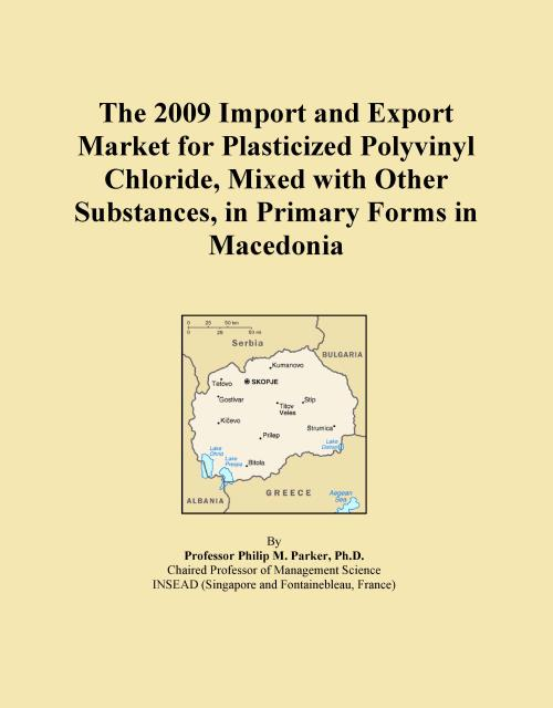 The 2009 Import and Export Market for Plasticized Polyvinyl Chloride, Mixed with Other Substances, in Primary Forms in Macedonia - Product Image
