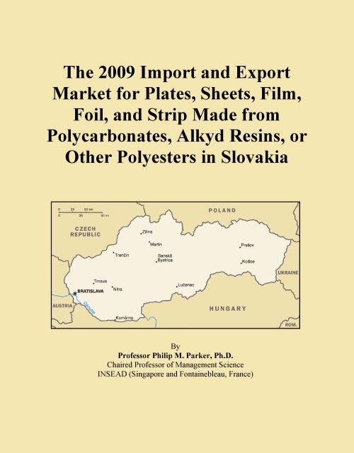 The 2009 Import and Export Market for Plates, Sheets, Film, Foil, and Strip Made from Polycarbonates, Alkyd Resins, or Other Polyesters in Slovakia - Product Image