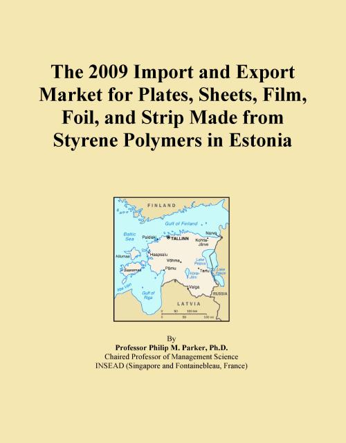The 2009 Import and Export Market for Plates, Sheets, Film, Foil, and Strip Made from Styrene Polymers in Estonia - Product Image