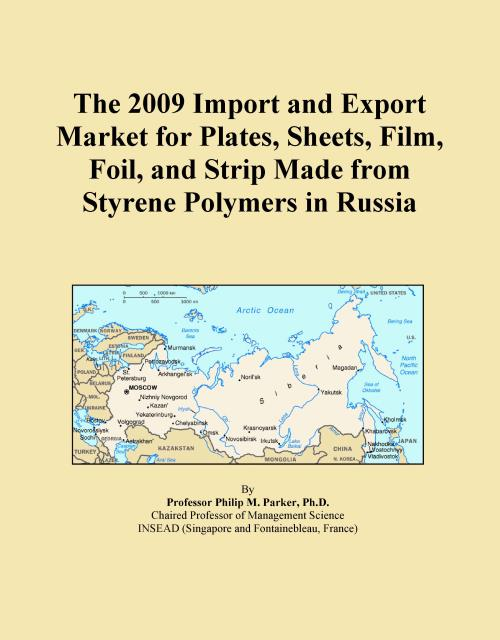 The 2009 Import and Export Market for Plates, Sheets, Film, Foil, and Strip Made from Styrene Polymers in Russia - Product Image