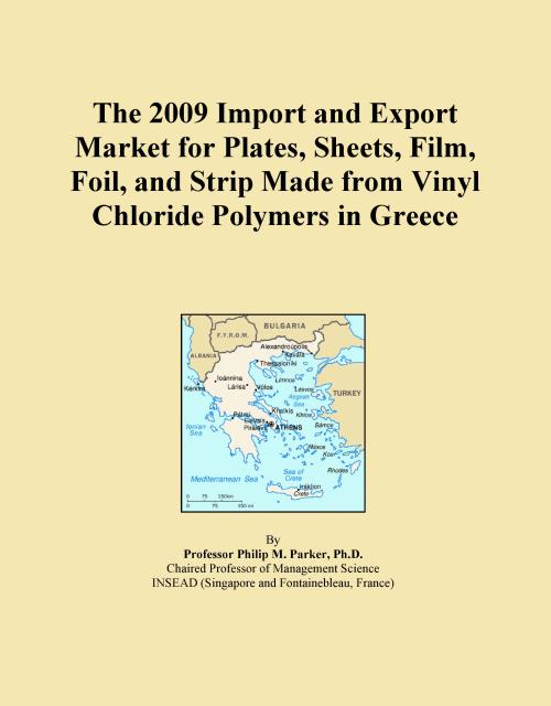 The 2009 Import and Export Market for Plates, Sheets, Film, Foil, and Strip Made from Vinyl Chloride Polymers in Greece - Product Image