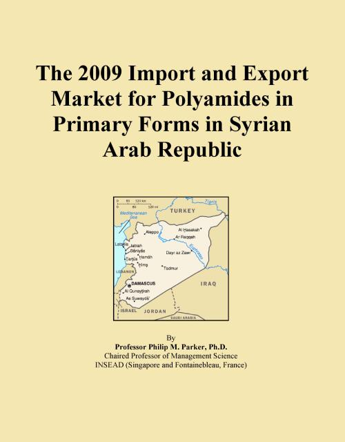 The 2009 Import and Export Market for Polyamides in Primary Forms in Syrian Arab Republic - Product Image