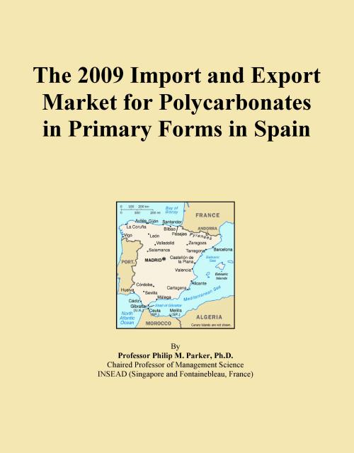 The 2009 Import and Export Market for Polycarbonates in Primary Forms in Spain - Product Image