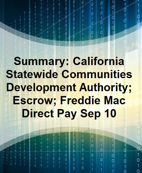 Summary: California Statewide Communities Development Authority; Escrow; Freddie Mac Direct Pay Sep 10 - Product Image