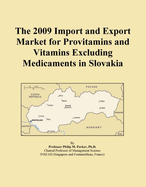 The 2009 Import and Export Market for Provitamins and Vitamins Excluding Medicaments in Slovakia - Product Image