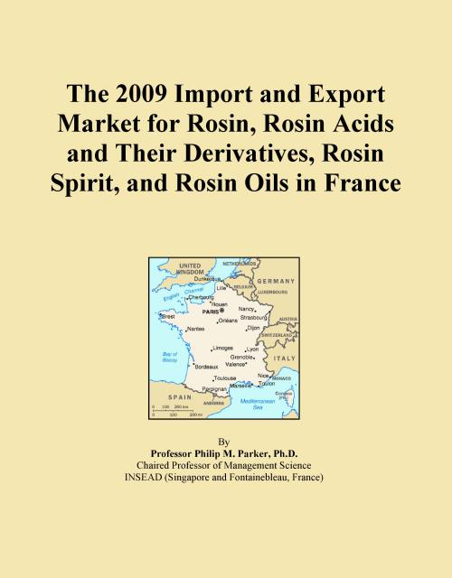The 2009 Import and Export Market for Rosin, Rosin Acids and Their Derivatives, Rosin Spirit, and Rosin Oils in France - Product Image