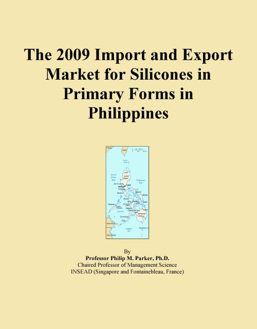 The 2009 Import and Export Market for Silicones in Primary Forms in Philippines - Product Image