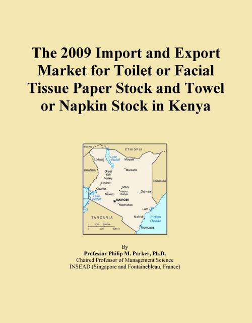 The 2009 Import and Export Market for Toilet or Facial Tissue Paper Stock and Towel or Napkin Stock in Kenya - Product Image
