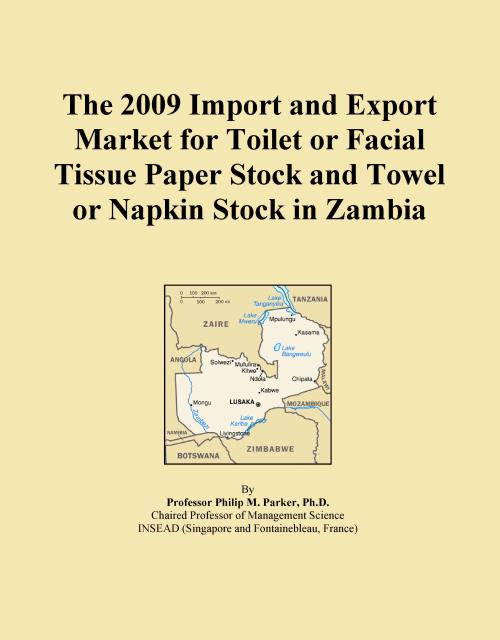The 2009 Import and Export Market for Toilet or Facial Tissue Paper Stock and Towel or Napkin Stock in Zambia - Product Image