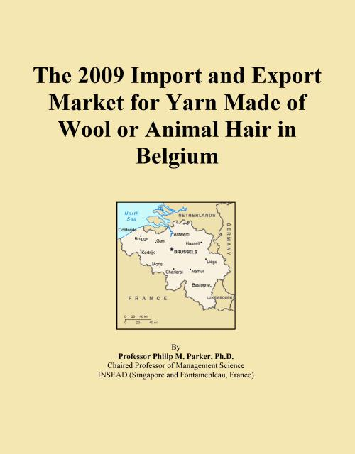 The 2009 Import and Export Market for Yarn Made of Wool or Animal Hair in Belgium - Product Image