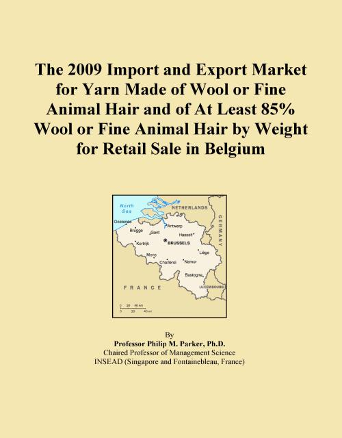 The 2009 Import and Export Market for Yarn Made of Wool or Fine Animal Hair and of At Least 85% Wool or Fine Animal Hair by Weight for Retail Sale in Belgium - Product Image