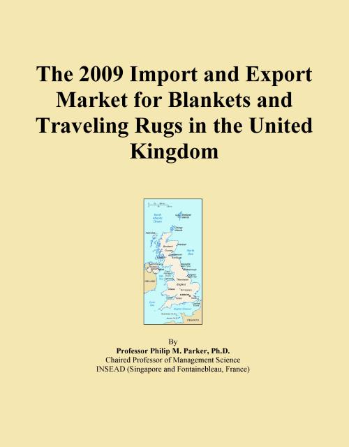 The 2009 Import and Export Market for Blankets and Traveling Rugs in the United Kingdom - Product Image