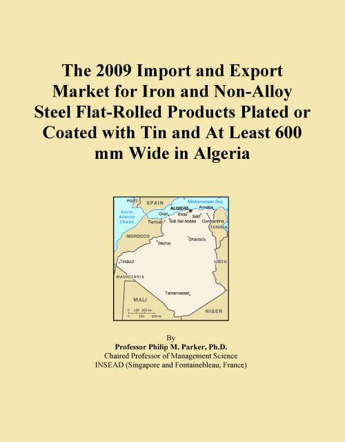 The 2009 Import and Export Market for Iron and Non-Alloy Steel Flat-Rolled Products Plated or Coated with Tin and At Least 600 mm Wide in Algeria - Product Image
