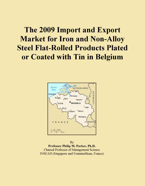 The 2009 Import and Export Market for Iron and Non-Alloy Steel Flat-Rolled Products Plated or Coated with Tin in Belgium - Product Image