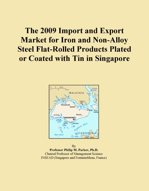 The 2009 Import and Export Market for Iron and Non-Alloy Steel Flat-Rolled Products Plated or Coated with Tin in Singapore - Product Image