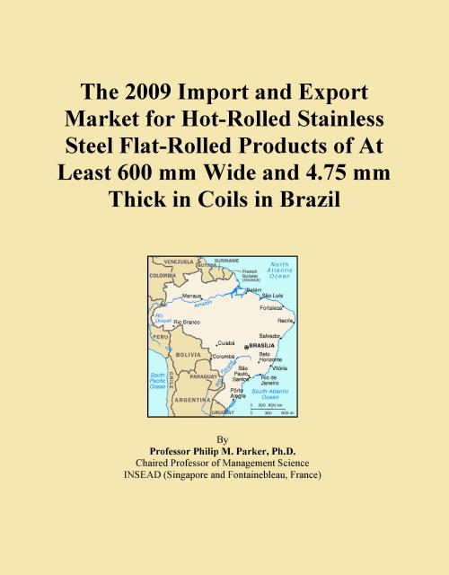 The 2009 Import and Export Market for Hot-Rolled Stainless Steel Flat-Rolled Products of At Least 600 mm Wide and 4.75 mm Thick in Coils in Brazil - Product Image