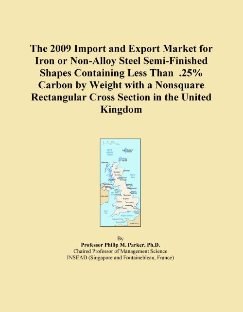 The 2009 Import and Export Market for Iron or Non-Alloy Steel Semi-Finished Shapes Containing Less Than .25% Carbon by Weight with a Nonsquare Rectangular Cross Section in the United Kingdom - Product Image