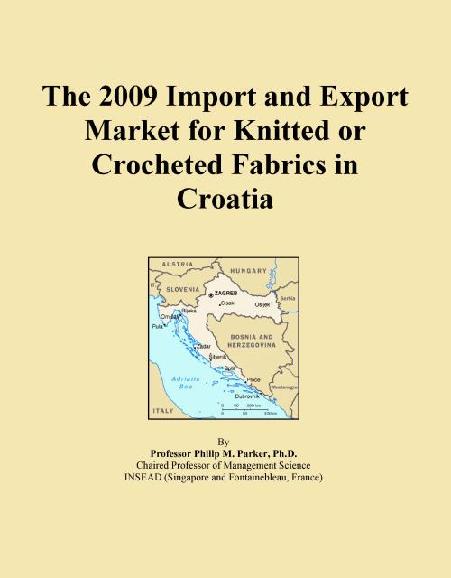 The 2009 Import and Export Market for Knitted or Crocheted Fabrics in Croatia - Product Image