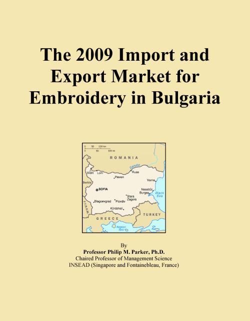 The 2009 Import and Export Market for Embroidery in Bulgaria - Product Image