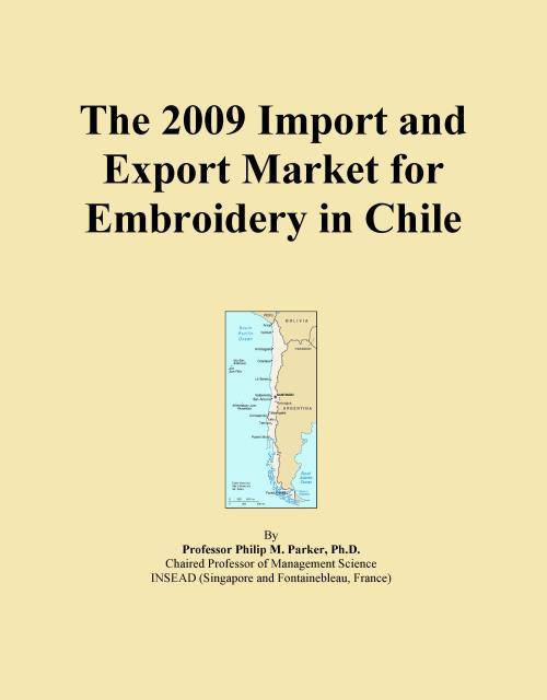 The 2009 Import and Export Market for Embroidery in Chile - Product Image