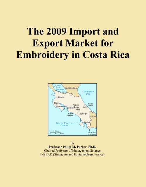 The 2009 Import and Export Market for Embroidery in Costa Rica - Product Image