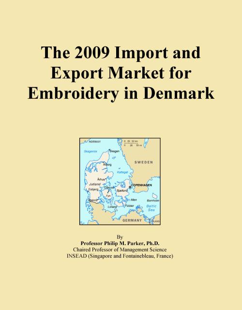 The 2009 Import and Export Market for Embroidery in Denmark - Product Image
