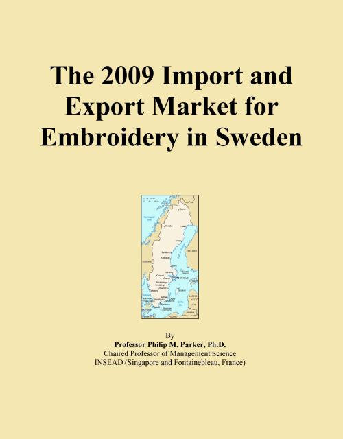 The 2009 Import and Export Market for Embroidery in Sweden - Product Image