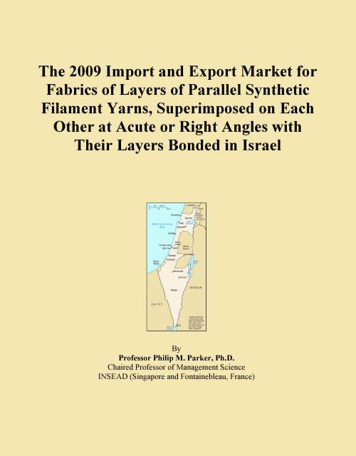 The 2009 Import and Export Market for Fabrics of Layers of Parallel Synthetic Filament Yarns, Superimposed on Each Other at Acute or Right Angles with Their Layers Bonded in Israel - Product Image