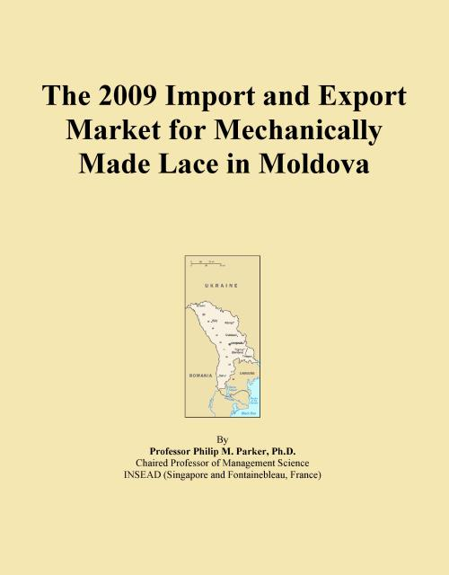 The 2009 Import and Export Market for Mechanically Made Lace in Moldova - Product Image