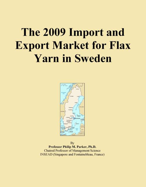 The 2009 Import and Export Market for Flax Yarn in Sweden - Product Image