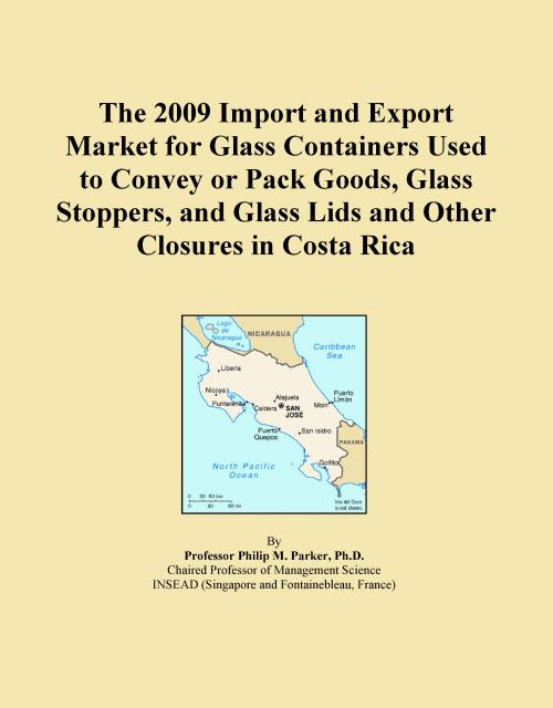 The 2009 Import and Export Market for Glass Containers Used to Convey or Pack Goods, Glass Stoppers, and Glass Lids and Other Closures in Costa Rica - Product Image