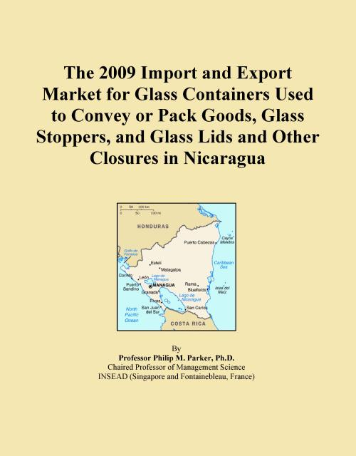 The 2009 Import and Export Market for Glass Containers Used to Convey or Pack Goods, Glass Stoppers, and Glass Lids and Other Closures in Nicaragua - Product Image