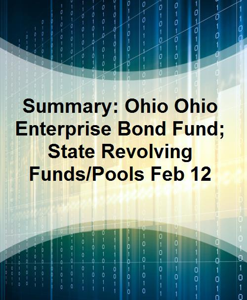 Summary: Ohio   Ohio Enterprise Bond Fund; State Revolving Funds/Pools Feb 12 - Product Image
