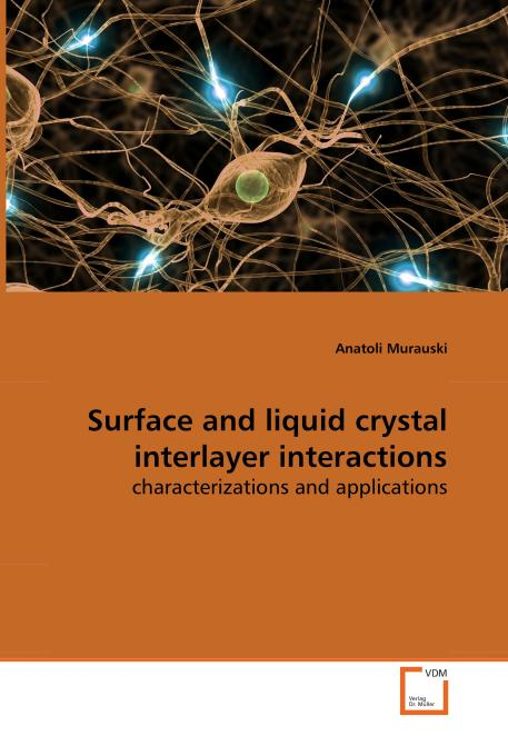 Surface and liquid crystal interlayer interactions. Edition No. 1 - Product Image