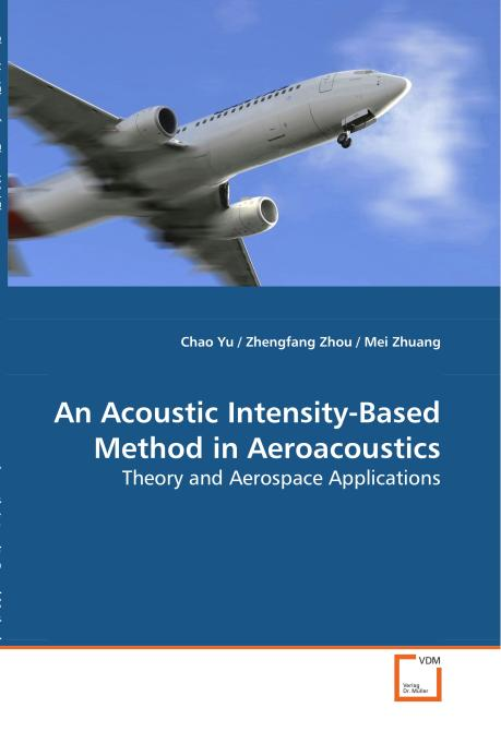 An Acoustic Intensity-Based Method in Aeroacoustics. Edition No. 1 - Product Image