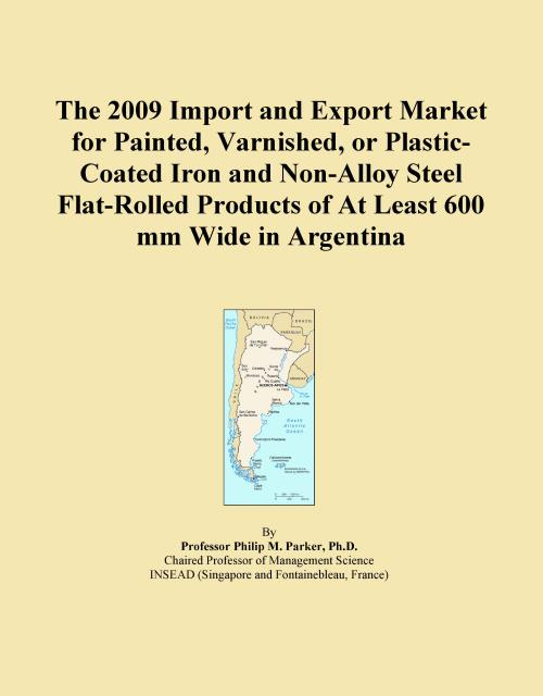 The 2009 Import and Export Market for Painted, Varnished, or Plastic-Coated Iron and Non-Alloy Steel Flat-Rolled Products of At Least 600 mm Wide in Argentina - Product Image