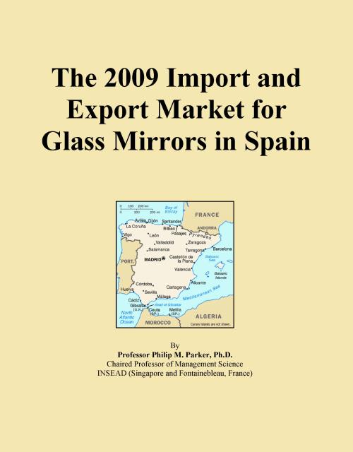 The 2009 Import and Export Market for Glass Mirrors in Spain - Product Image