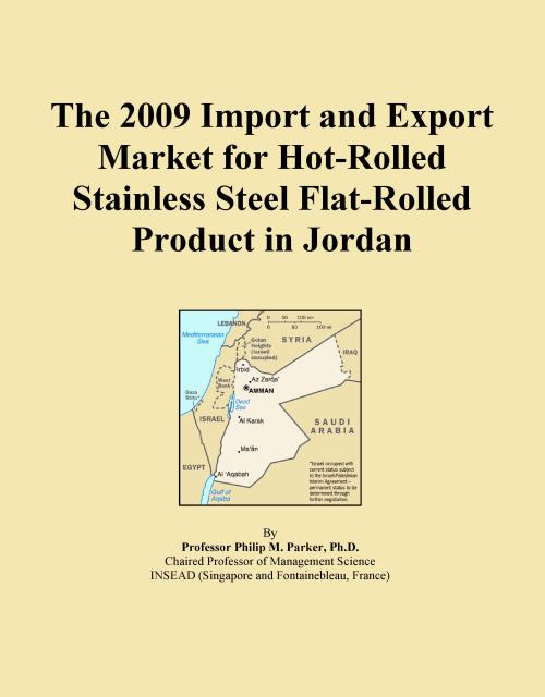 The 2009 Import and Export Market for Hot-Rolled Stainless Steel Flat-Rolled Product in Jordan - Product Image