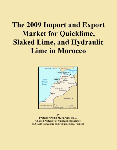 The 2009 Import and Export Market for Quicklime, Slaked Lime, and Hydraulic Lime in Morocco - Product Image
