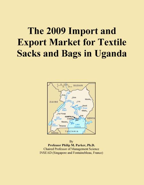 The 2009 Import and Export Market for Textile Sacks and Bags in Uganda - Product Image