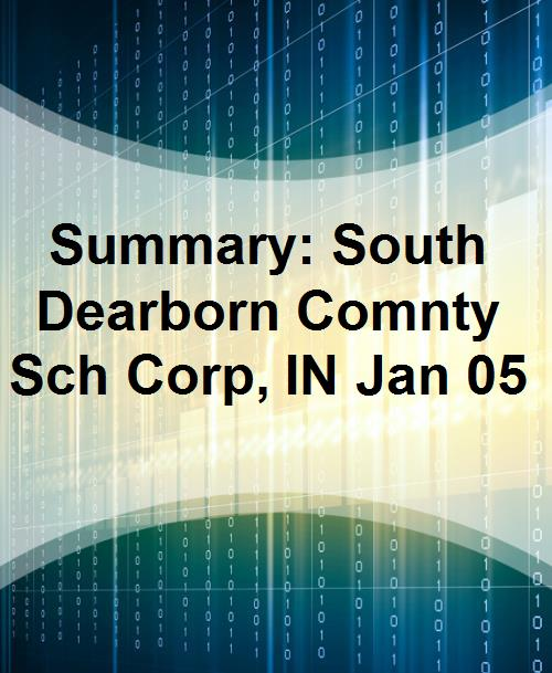 Summary: South Dearborn Comnty Sch Corp, IN Jan 05 - Product Image