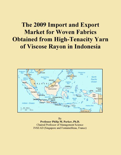 The 2009 Import and Export Market for Woven Fabrics Obtained from High-Tenacity Yarn of Viscose Rayon in Indonesia - Product Image