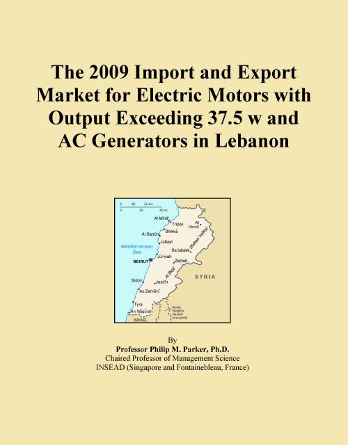 The 2009 Import and Export Market for Electric Motors with Output Exceeding 37.5 w and AC Generators in Lebanon - Product Image