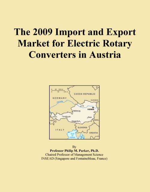 The 2009 Import and Export Market for Electric Rotary Converters in Austria - Product Image