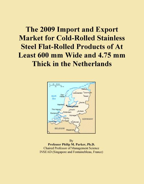 The 2009 Import and Export Market for Cold-Rolled Stainless Steel Flat-Rolled Products of At Least 600 mm Wide and 4.75 mm Thick in the Netherlands - Product Image