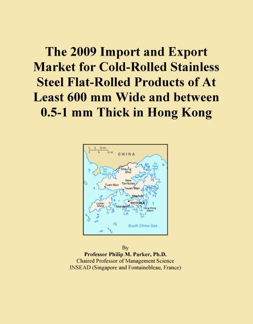 The 2009 Import and Export Market for Cold-Rolled Stainless Steel Flat-Rolled Products of At Least 600 mm Wide and between 0.5-1 mm Thick in Hong Kong - Product Image