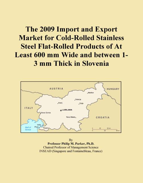 The 2009 Import and Export Market for Cold-Rolled Stainless Steel Flat-Rolled Products of At Least 600 mm Wide and between 1-3 mm Thick in Slovenia - Product Image